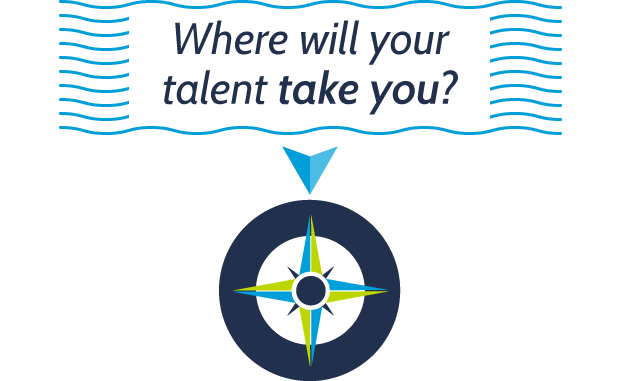 Where will your talent take you?